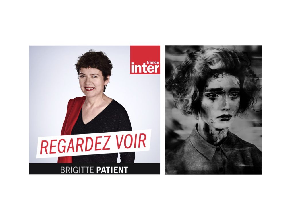 "Interview with Brigitte Patient, ""Regardez Voir"", FranceInter, Saturday August 17th, 2019"